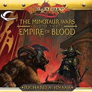 Empire of Blood: Dragonlance: Minotaur Wars, Book 3 | [Richard A. Knaak]