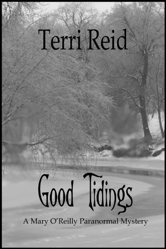 Good Tidings - A Mary O'Reilly Paranormal Mystery (Book 2)