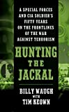 img - for Hunting the Jackal: A Special Forces and CIA Soldier's Fifty Years on the Frontlines of the War Against Terrorism by Billy Waugh (2005-05-24) book / textbook / text book