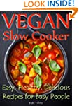 Vegan Slow Cooker: Easy, Healthy, Del...