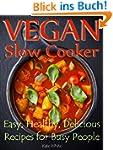Vegan Slow Cooker: Easy, Healthy, Del...