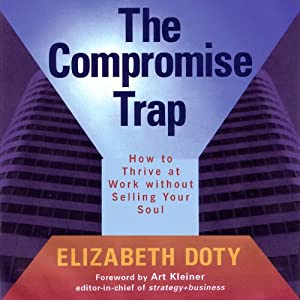 The Compromise Trap: How to Thrive at Work Without Selling Your Soul | [Elizabeth Doty]