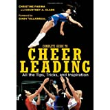 Complete Guide to Cheerleading (Paperback + DVD): All the Tips, Tricks, and Inspiration ~ Christine Farina