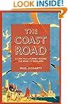 The Coast Road: A 3,000 Mile Journey...