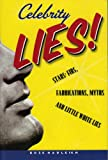 Celebrity Lies: Strs, Fibs, Fabrications, Myths and Little White Lies (1569802459) by Hadleigh, Boze
