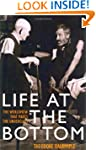 Life at the Bottom: The Worldview Tha...