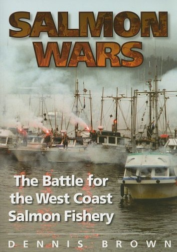 Salmon Wars: The Battle for the West Coast Salmon Fishery