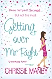 Chrissie Manby Getting Over Mr. Right (Library Edition)