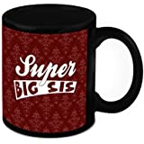 Mug For Sister - HomeSoGood Super Big Sis White Ceramic Coffee Mug - 325 Ml