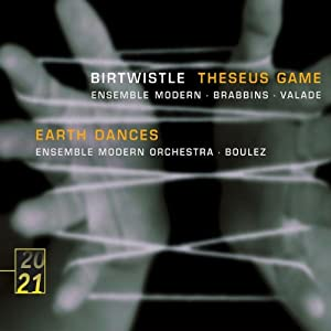 Birtwistle: Theseus Game; Earth Dances