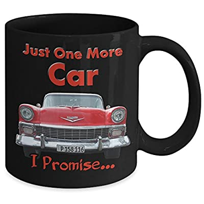 Classic Car Lover Coffee Mug Cup - Just One More Car I Promise Christmas Gift Idea