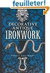 Decorative Antique Ironwork: A Pictor...