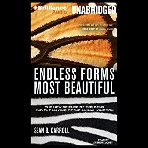 Endless Forms Most Beautiful: The New Science of Evo Devo and the Making of the Animal Kingdom | [Sean B. Carroll]