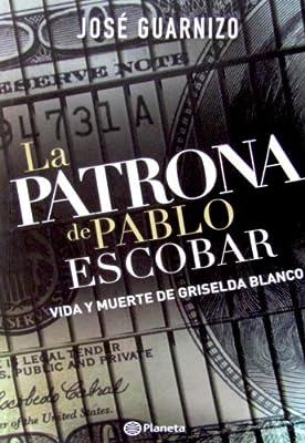 La Patrona De Pablo Escobar - Vida y Muerte De Griselda Blanco