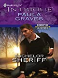 Bachelor Sheriff (Cooper Justice Book 4)