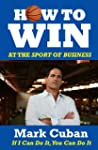 How to Win at the Sport of Business:...