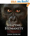 Shaping Humanity: How Science, Art, a...