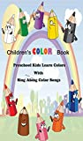 Children s COLORS Book : Preschool Kids Learn Colors with Sing Along Color Songs: Childrens Illustrated Books for Preschool and Kindergarten Learning (Preschool ABC Alphabet Books 2)