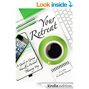 Your Retreat: A Guide to Giving Yourself a Personal Planning Day