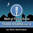 Frank Sinatra (Part 4) Radio/TV von Wink Martindale Gesprochen von: Wink Martindale