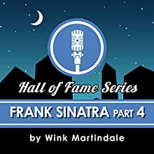 Frank Sinatra (Part 4) Radio/TV Program Auteur(s) : Wink Martindale Narrateur(s) : Wink Martindale