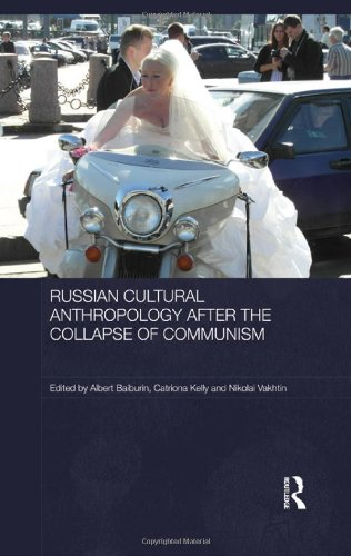 Russian Cultural Anthropology after the Collapse of Communism (Routledge Contemporary Russia and Eastern Europe Series)