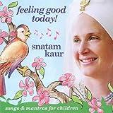 echange, troc Snatam Kaur - Feeling Good Today ! Songs & mantras for children