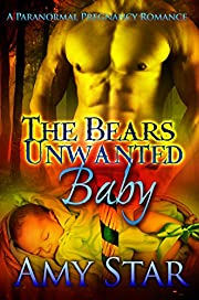 The Bear's Unwanted Baby: A Paranormal Pregnancy Romance (Star Bears Book 1)