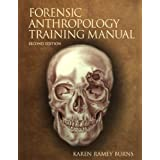 The Forensic Anthropology Training Manualby Karen Ramey Burns