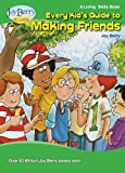 Every Kids Guide to Making Friends (Living Skills Book 19)