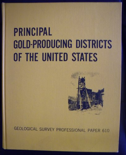 Principal Gold-Producing Districts of the United States