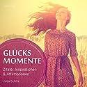 Glücksmomente: Zitate, Inspirationen & Affirmationen Hörbuch von Katja Schütz Gesprochen von: Carmen Molinar
