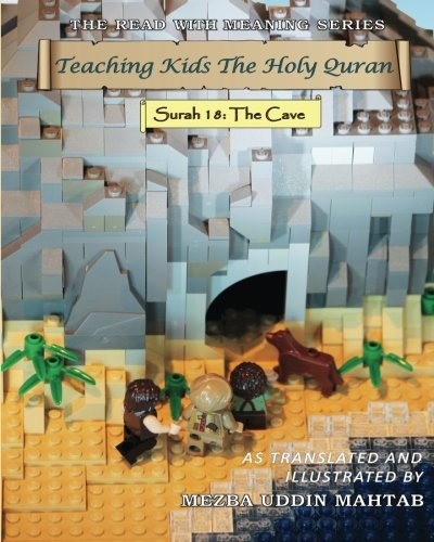Teaching Kids The Holy Quran - Surah 18 :The Cave: Volume 1 (Read With Meaning)