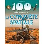 LA CONQUETE SPACIALE 100 INFOS A CONN...