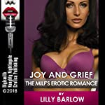 Joy and Grief: The MILF's Erotic Romance | Lilly Barlow