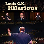 Hilarious | [Louis C. K.]