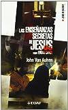Las Ensenanzas Secretas De Jesus Segun Edgar Cayce/ the Secret Teachings of Jesus Acording to Edgar Cayce: Sus Palabras Descodificadas, Sus Ensenanzas ... Jesus of Nazareth Library) (Spanish Edition) (8441416877) by John Van Auken