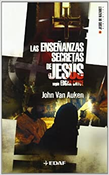 Las Ensenanzas Secretas De Jesus Segun Edgar Cayce/ the Secret