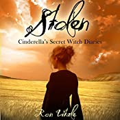 Stolen: Cinderella's Secret Witch Diaries, Book 2 | Ron Vitale