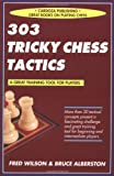 303 Tricky Chess Tactics (1580420109) by Wilson, Fred