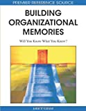 img - for Building Organizational Memories: Will You Know What You Knew? (Premier Reference Source) book / textbook / text book
