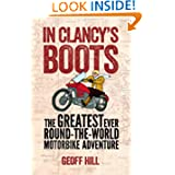 In Clancy's Boots: The Greatest Ever Round-The-World Adventure