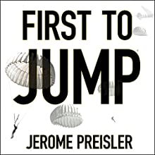 First to Jump (       UNABRIDGED) by Jerome Preisler Narrated by Tom Perkins