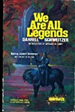 We are all legends (Starblaze editions) (0898650623) by Darrell Schweitzer