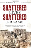 img - for Shattered Lives, Shattered Dreams: The Untold Story of America's Enemy Aliens in World War II book / textbook / text book