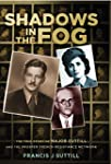 Shadows in the Fog: The True Story of...