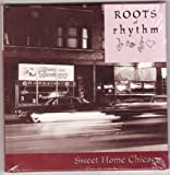 img - for Roots of Rhythm: Sweet Home Chicago (Roots of Rhythm Series) book / textbook / text book