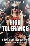 High Tolerance: A Novel of Sex, Race, Celebrity, Murder . . . and Marijuana