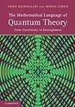 The Mathematical Language of Quantum...