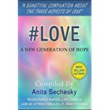 #Love - A New Generation of Hope ~ Anita Sechesky